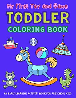 My First Toy and Game Coloring Book: An Early Learning Activity Book for Preschool Kids