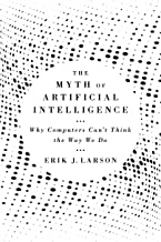 The Myth of Artificial Intelligence: Why Computers Can't Think the Way We Do (English Edition)