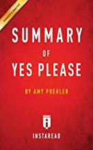Summary of Yes Please: by Amy Poehler Includes Analysis