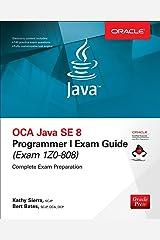 OCA Java SE 8 Programmer I Exam Guide (Exams 1Z0-808) Kindle Edition