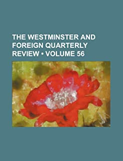 The Westminster and Foreign Quarterly Review (Volume 56)