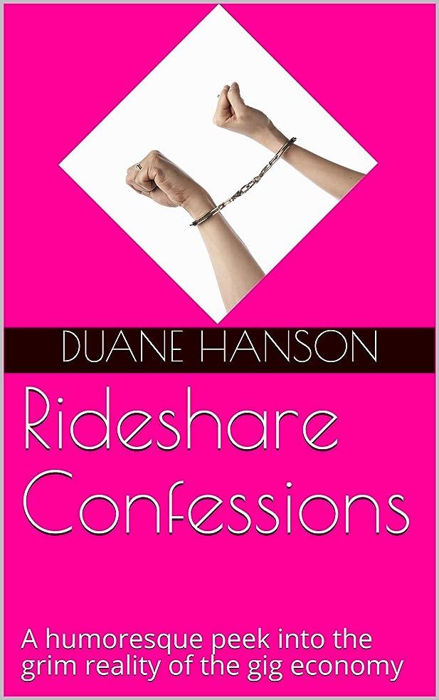 幻滅する永久にマリンRideshare Confessions: A humoresque peek into the grim reality of the gig economy (English Edition)