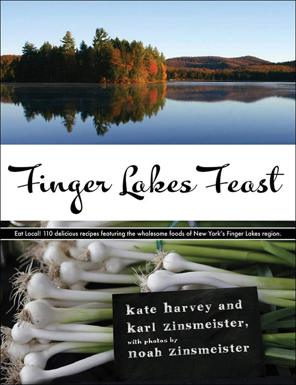 Finger Lakes Feast: 110 Delicious Recipes from New York's Hotspot for Wholesome Local Foods (English Edition)