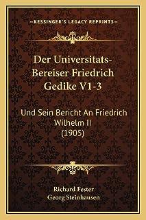 Der Universitats-Bereiser Friedrich Gedike V1-3: Und Sein Bericht An Friedrich Wilhelm II (1905)