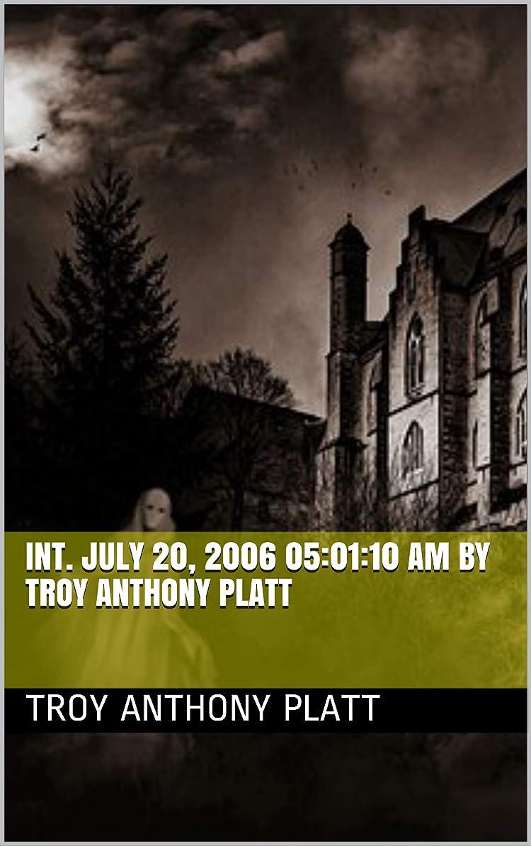 満州不幸サージINT. July 20, 2006 05:01:10 AM By Troy Anthony Platt (English Edition)