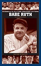 Babe Ruth: A Biography (Baseball's All-Time Greatest Hitters)