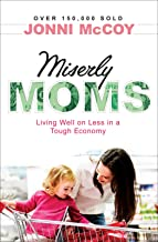 Miserly Moms: Living Well on Less in a Tough Ecomony (English Edition)