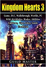 Kingdom Hearts 3, PS4, DLC, Walkthrough, Worlds, PC, Wiki, Keyblades, Modes, Abilities, Weapons, Emblems, Items, Jokes, Game Guide Unofficial