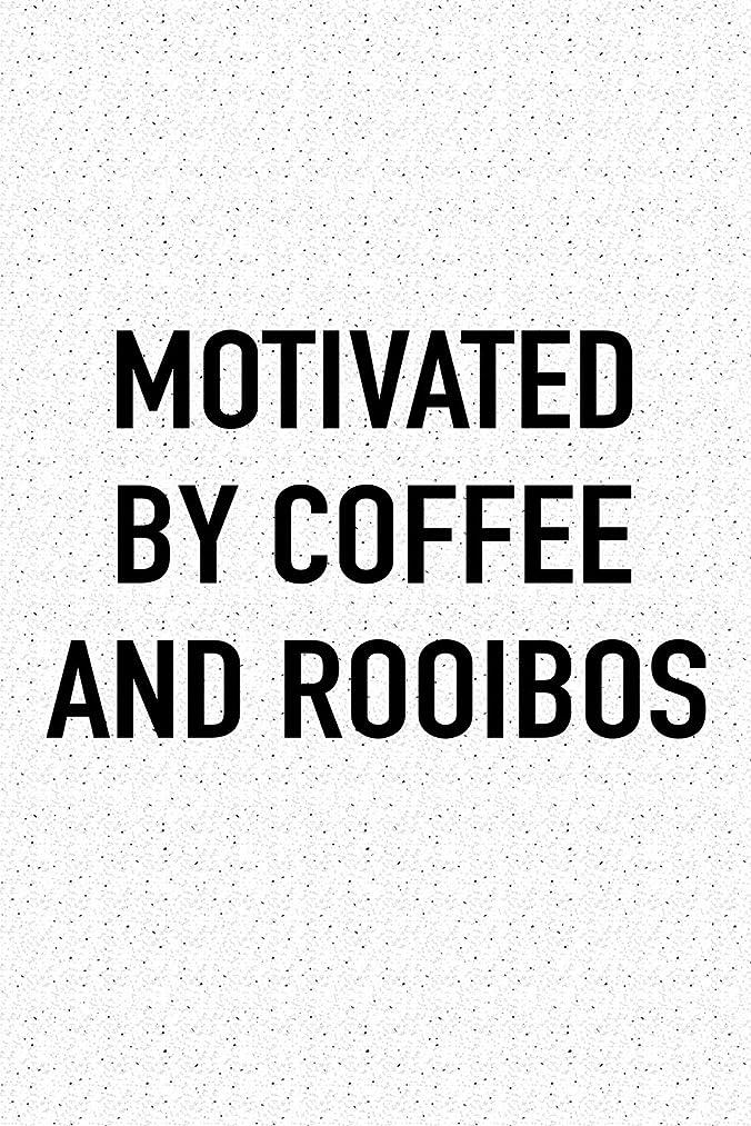 レジ三十ページMotivated By Coffee and Rooibos: A 6x9 Inch Matte Softcover Journal Notebook With 120 Blank Lined Pages And A Funny Caffeine Fueled Cover Slogan