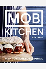MOB Kitchen: Feed 4 or more for under £10 Kindle Edition