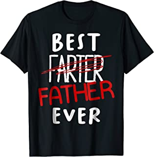 Mens Funny Fathers Day Shirt - Best Farter Father Ever