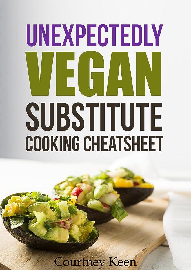 Unexpectedly Vegan Substitute Cooking Cheatsheet (English Edition)