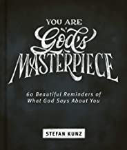 You are God's Masterpiece: 60 Beautiful Reminders of What God Says About You