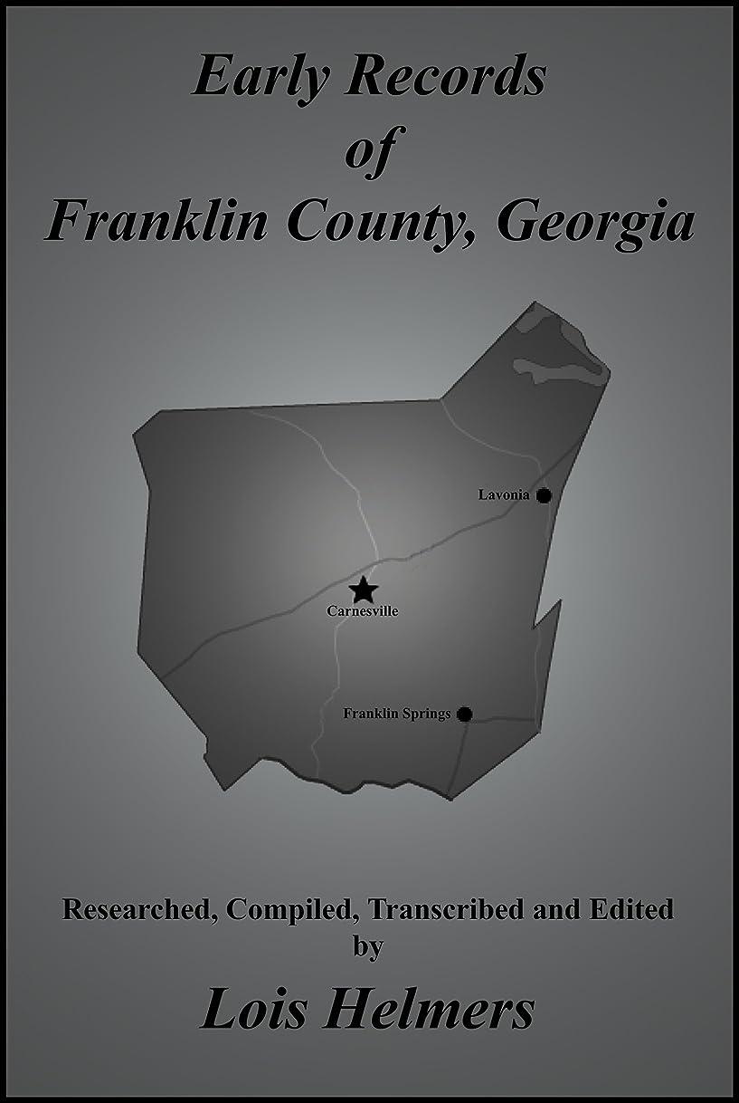 罰十分一晩Early Records of Franklin County, Georgia (English Edition)