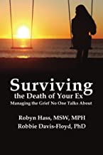 Surviving the Death of Your Ex: Managing the Grief No One Talks About (English Edition)