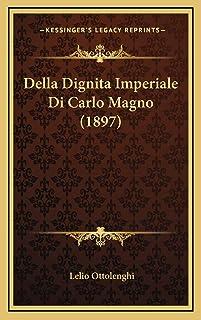 Della Dignita Imperiale Di Carlo Magno (1897)