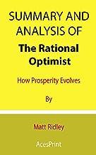 Summary and Analysis of The Rational Optimist: How Prosperity Evolves By Matt Ridley