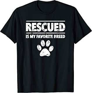 Dog Adoption Rescued Is My Favorite Breed Dog Rescue T-Shirt