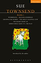 Townsend Plays: 1: Secret Diary of Adrian Mole; Womberang; Bazaar and Rummage; Groping for Words; Great Celestial Cow (Con...