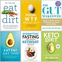 Eat Dirt, Food Wtf Should I Eat, Gut Makeover, Eat Fat Get Thin, Intermittent Fasting The Complete Ketofast Solution, Keto Diet 30 Day 6 Books Collection Set