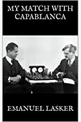MY MATCH WITH CAPABLANCA (English Edition) eBook Kindle