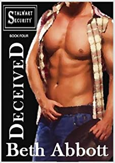 Deceived: A Stalwart Security Series Military Romance: (Follow-up to The Alpha Company Women Series) (The Stalwart Securit...