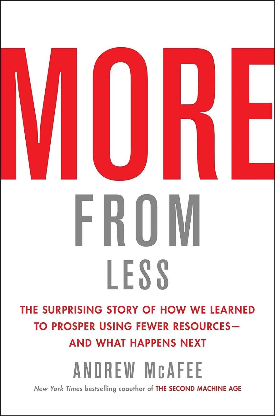 ラボラッシュすずめMore from Less: The Surprising Story of How We Learned to Prosper Using Fewer Resources—and What Happens Next (English Edition)