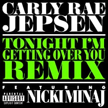 Tonight I'm Getting Over You [Explicit] (Remix)