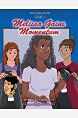 Melissa Gains Momentum (You Got Options Financial Literacy Series) Kindle Edition
