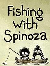 fishing with spinoza