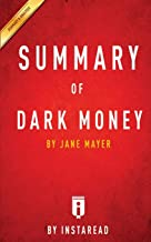 Summary of Dark Money: by Jane Mayer | Includes Analysis