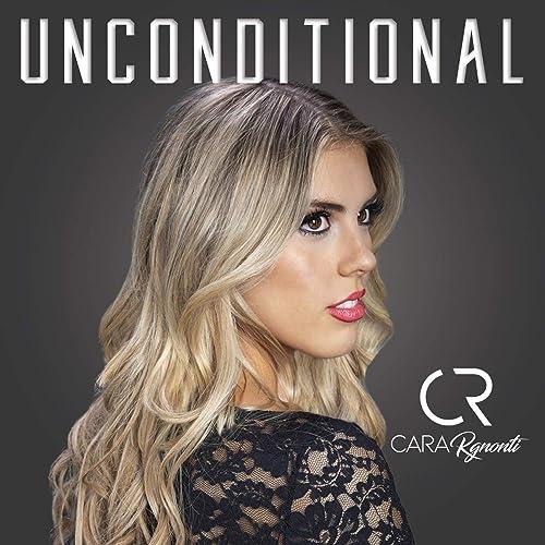 Cara Rgnonti - Unconditional (2019)