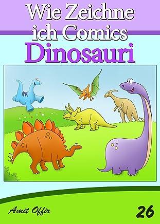 Disegno per Bambini: Come Disegnare Fumetti - Dinosauri (Imparare a Disegnare Vol. 26)