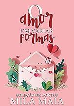 O amor em várias formas: Coleção de contos