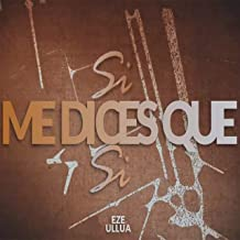 Si Me Dices Que Si (feat. Lauti Andrade)