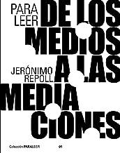Para leer de los medios a las mediaciones