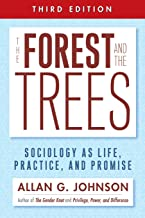 The Forest and the Trees: Sociology as Life, Practice, and Promise 3rd Ed.