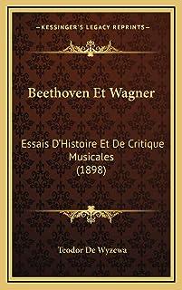 Beethoven Et Wagner: Essais D'Histoire Et De Critique Musicales (1898)
