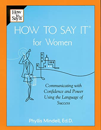 How To Say It for Women: Communicating with Confidence and Power Using the Language of Success (English Edition)