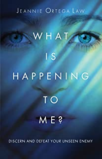 What Is Happening to Me?: How to Defeat Your Unseen Enemy (English Edition)