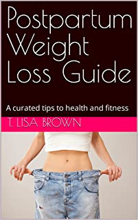 Postpartum Weight Loss Guide: A curated tips to health and fitness