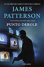 Punto debole: Un caso di Alex Cross (Italian Edition)