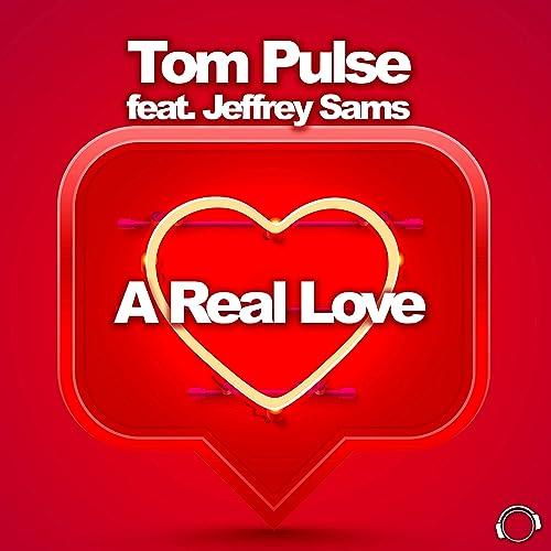 Tom Pulse feat. Jeffrey Sams - A Real Love