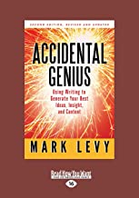 Accidental Genius (1 Volume Set): Using Writing to Generate Your Best Ideas, Insight, and Content