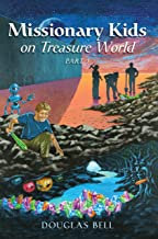 Missionary Kids on Treasure World : PART 1