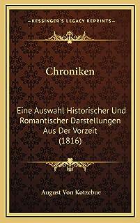 Chroniken: Eine Auswahl Historischer Und Romantischer Darstellungen Aus Der Vorzeit (1816)