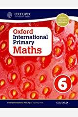 Oxford International Primary Maths Student Workbook 6: A Problem Solving Approach to Primary Maths Paperback