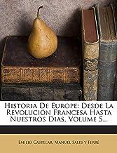 Historia De Europe: Desde La Revolución Francesa Hasta Nuestros Dias, Volume 5...