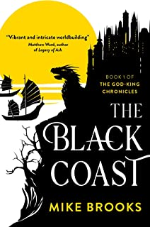 The Black Coast: Book One of the God-King Chronicles