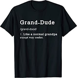 Mens Grandpa Grand-Dude Funny Definition Fathers Day Gifts Cool T-Shirt